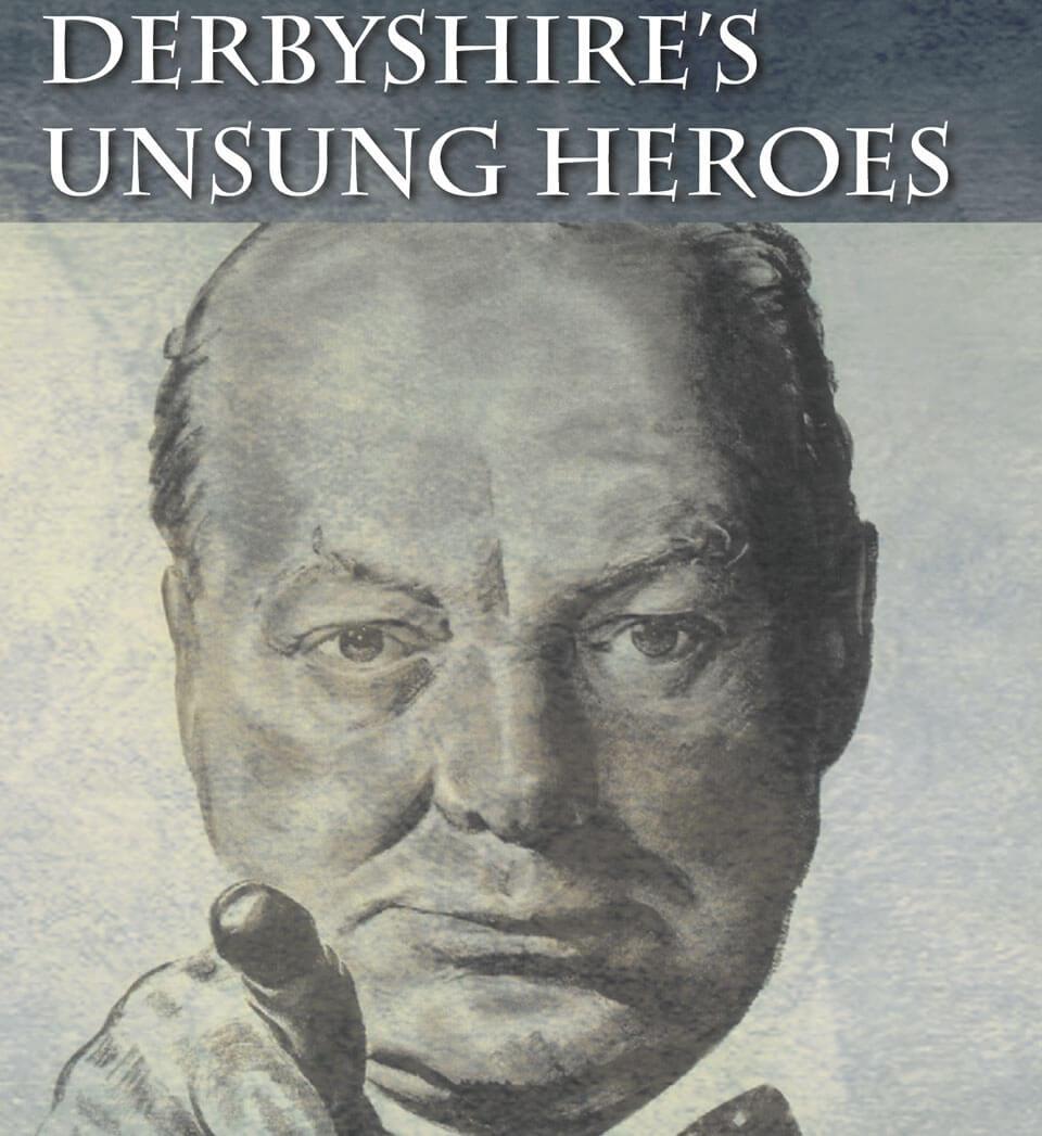 Derbyshire's Unsung Heroes